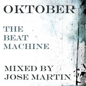 The Beat Machine October '10  (Mixed Jose Martyn)