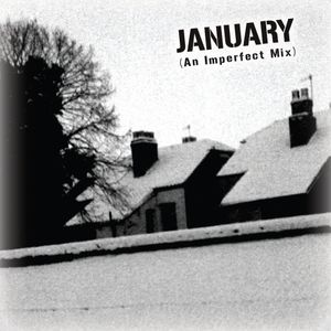 January (An Imperfect Mix)