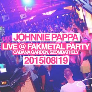 Johnnie Pappa - Live @ Fakmetal Party (Cabana Garden, Szombathely) 2015-08-19