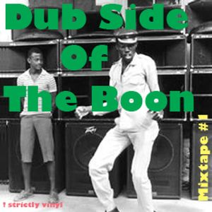 Dub Side Of The Boon, Mixtape #1