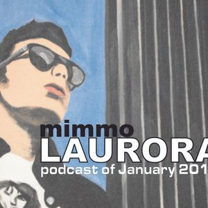 mimmo LAURORA - January PODCAST 2012
