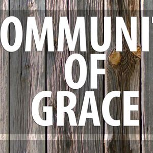 Community of Grace, Pt. 2 (Audio)