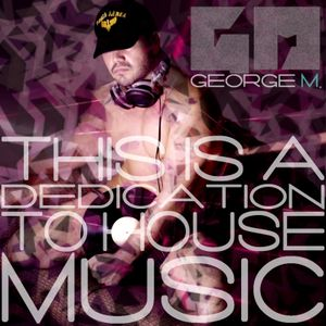 This is a Dedication to House Music - by George M. & Las Bibas From Vizcaya