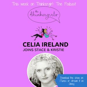 Celia Ireland joins Thinkergirl: the Podcast