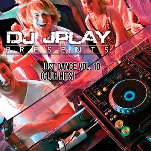 Dj JPlay Presents: Just Dance Vol. 10 (Club Hits)