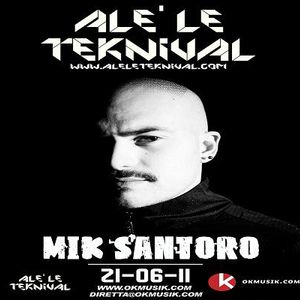 Alè Le Teknival 21.06.2011 - MIK SANTORO