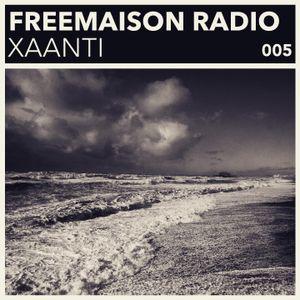Freemaison Radio 005 - Xaanti