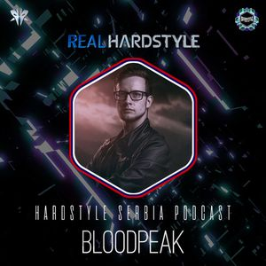 Hardstyle Serbia Podcast Ep16 | Bloodpeak