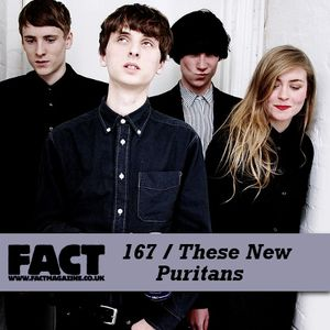 FACT Mix 167: These New Puritans