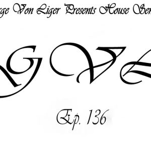 George Von Liger Presents House sensations Ep. 136
