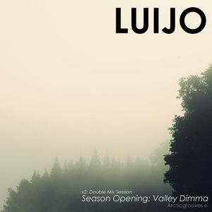 Luijo - Season Opening 2011: Valley Dimma - Session B - | Arcticgrooves |