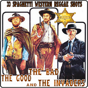 The Good, The Bad and The Invaders!