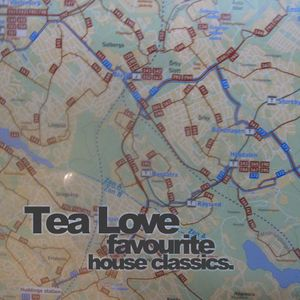 Tea Love - favourite house classics
