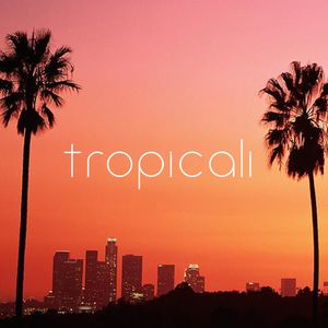 Tropicali Mixtape