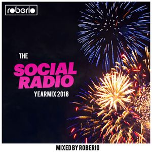 The Social Radio Yearmix 2018 (Mixed by Roberio) - [FULL MIX]