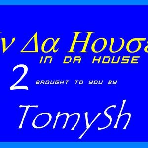 TomySh In Da House 2 (2012-11-07)