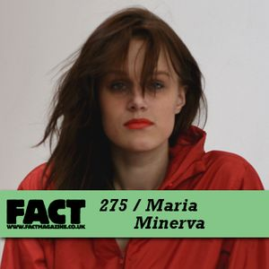 FACT Mix 275: Maria Minerva