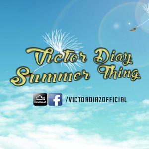 Dj Victor Diaz - Summer Thing (Promo mix 2k15)