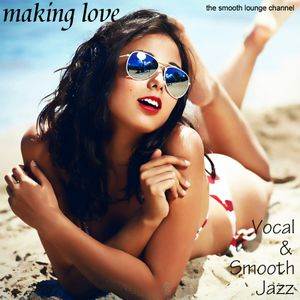 Making Love - Vocal & Smooth Jazz