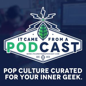 025 - Comic Con HQ, Indiana Jones 5, X-Men Apocalypse - It Came From A Podcast