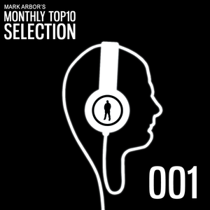 Mark Arbor's Monthly Top10 Selection Ep001