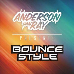 "Anderson Van Ray Presents ""BounceStyle"""