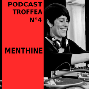 Podcast troffea n°4 # Menthine