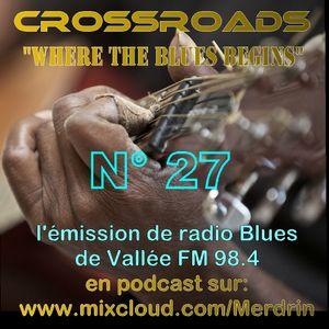 05 04 2015 CROSSROADS n°27 l'émission Blues de Vallée FM 98.4