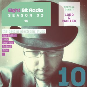 Eight Bit Radio Season 02 - Episode 10 (Special Guest Lord & Master)