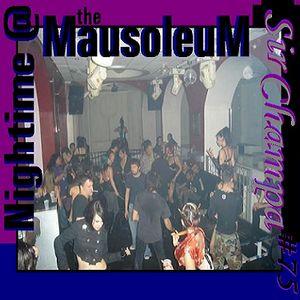 #75 - NIGHTIME @ The MAUSOLEUM