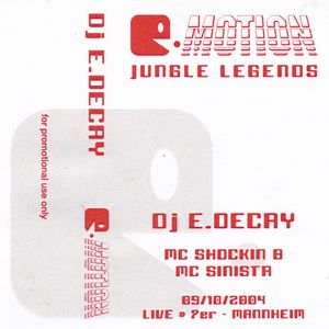 E.Decay + MC Dragoon & Shockin B @ E.Motion - JUNGLE LEGENDS - 09.10.2004 (Oldschool Selection)