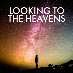 Looking to the Heavens