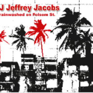 DJ Jeffrey Jacobs Brainwashed on Folsom.... (once upon a time)