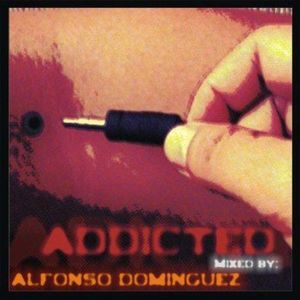 Addicted [2011-08-09] - Mixed by Alfonso Dominguez