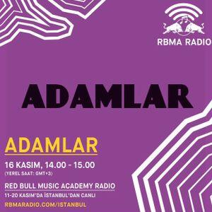 RBMA Radio - 16.11.2016 Konuk: Adamlar
