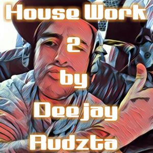 House Work 2 by Deejay Rudzta 2017
