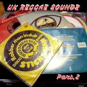 UK Reggae Soundz Part.2