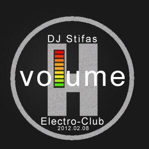 Stifas - VolumeH(Electro-Club mix, 2012-02-08)