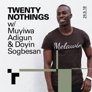 Twenty Nothings with Muyiwa Adigun - 24 October 2018