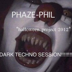halloween project 2012!!!!dark techno session by PHAZE-PHIL