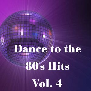 Dance to the 80s Hits Vol. 4