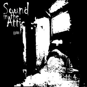 Sound in the Attic #4