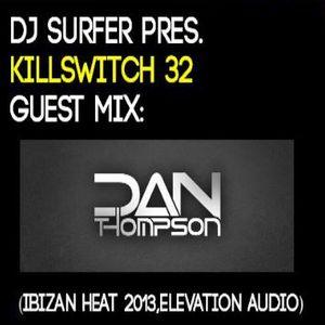 Dj Surfer pres. Killswitch 32, Guest Mix: Dan Thompson