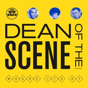 Dean of the Scene - Where its at