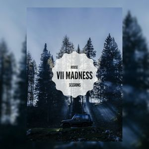 VII MADNESS SESSION'S - EPISODE #002