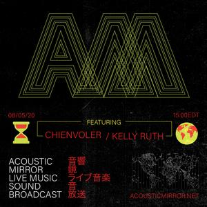 Acoustic Mirror 002: CHIENVOLER // Kelly Ruth