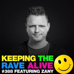 Keeping The Rave Alive Episode 388 feat. Zany