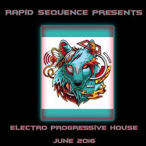Rapid Sequence Presents Electro Progressive House June 2016