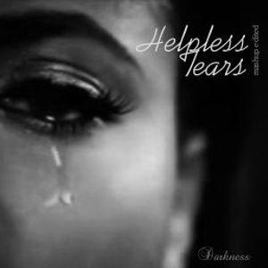 Helpless Tears (edited)