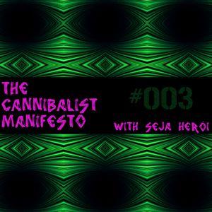 The Cannibalist Manifesto with Seja Herói #003 - 7 April 2011
